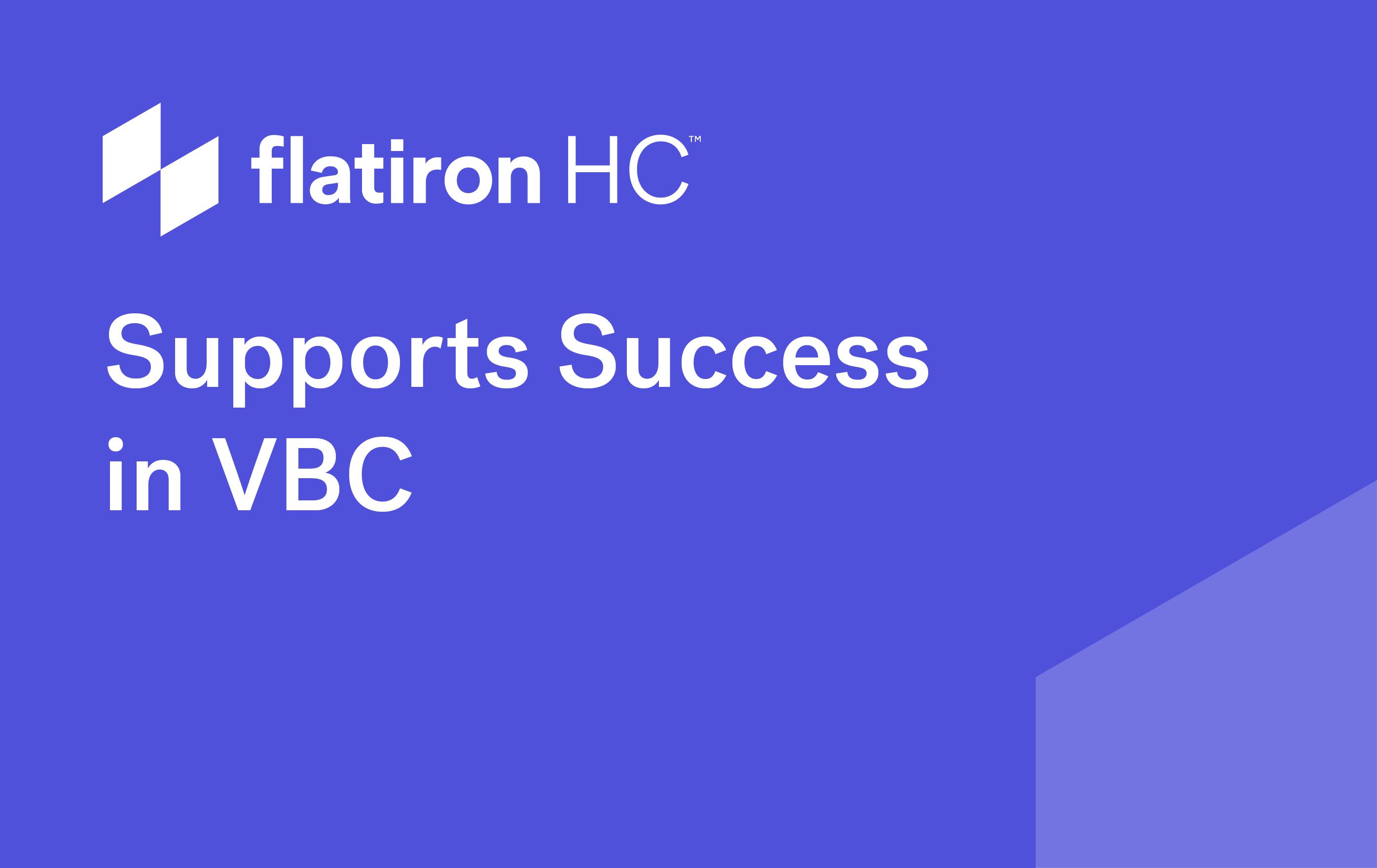 Flatiron HC Supports Success in VBC